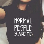 Black White Normal People Scare Me Harajuku Short Sleeves Cotton Women T shirt Tops