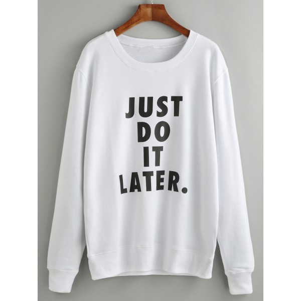 White Just Do It Later Long Sleeves Sweatshirt