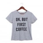 Ok But Coffee First Short Sleeves Women T Shirt