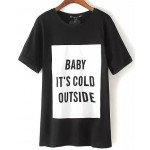 Black White BABY IT'S COLD OUTSIDE Short Sleeves T Shirt Top